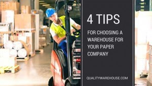 4 Tips For Choosing A Warehouse For Your Paper Company