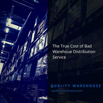 The True Cost of Bad Warehoue Distribution Service