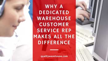 Why A Dedicated Warehouse Customer Service Rep Makes All The Difference