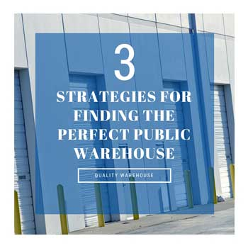 3 Strategies For Finding The Perfect Public Warehouse