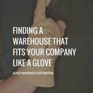 Finding A Warehouse That Fits Your Company Like A Glove