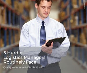 5 Hurdles Logistics Managers Routinely Face