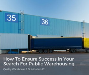 How To Ensure Success in Your Search For Public Warehousing