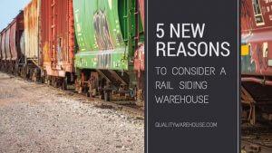 5 New Reasons To Consider A Rail Siding Warehouse