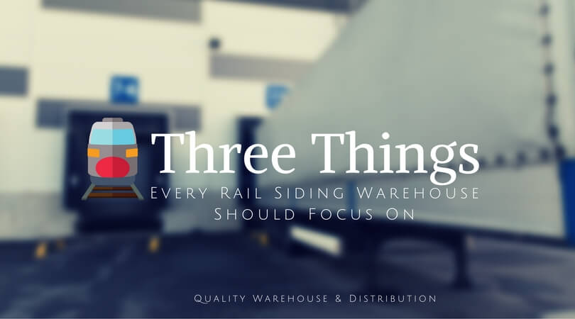 Every Rail Siding Warehouse Should Focus On These 3 Things