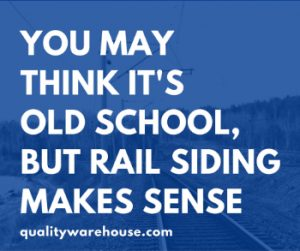 You May Think It's Old School, But Rail Siding Makes Sense