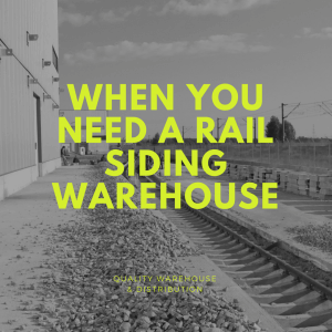 When You Need a Rail Siding Warehouse