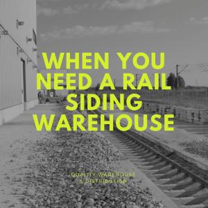 When You Need a Rail Siding Warehouse