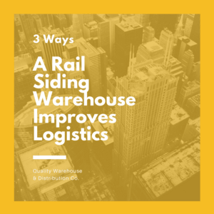 3 Ways A Rail Siding Warehouse Improves Logistics