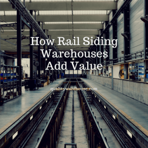 How Rail Siding Warehouses Add Value