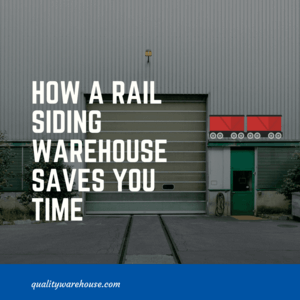 How a Rail Siding Warehouse Saves You Time