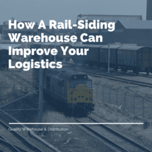How A Rail-Siding Warehouse Can Improve Your Logistics