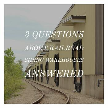 3 Questions About Railroad Siding Warehouses Answered