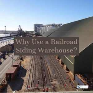 Why Use a Railroad Siding Warehouse?