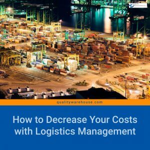 How to Decrease Your Costs with Logistics Management